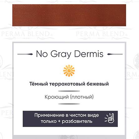 No Gray Dermis